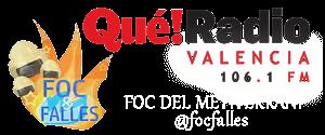 Foc Falles - Radio Que Valencia